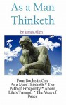 As a Man Thinketh: A Literary Collection of James Allen - James Allen, Andras Nagy