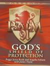 Psalm 91 Workbook: God's Shield of Protection - Peggy Joyce Ruth, Angelia Schum, Janice Toyne