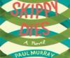 Skippy Dies - Paul Murray, Sean Gormley, Khristine Hvam, John Keating