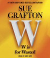 W is For Wasted: Kinsey Millhone Mystery (Kinsey Millhone, #13) - Sue Grafton, Judy Kaye