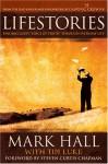 "Lifestories: Finding God's ""Voice of Truth"" Through Everyday Life - Mark Hall, Tim Luke"