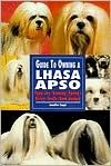 The Guide to Owning a Lhasa Apso - Stacy Kennedy, Jennifer Zeppi