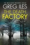 The Death Factory - Greg Iles