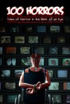 100 Horrors: Tales of Horror in the Blink of an Eye - Kevin G. Bufton