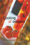 Cooking For All Seasons - Jasleen Dhamija