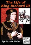 The History of Richard III - Jacob Abbott