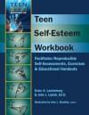 Teen Self-Esteem Workbook: Facilitator Reproducible Self-Assessments, Exercises & Educational Handouts - John J. Liptak
