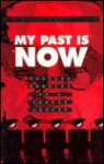 My Past Is Now: Further Memoirs of a Labour Lawyer - John Stanton, Bryan D. Palmer