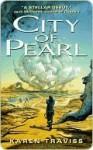 City of Pearl (Wess'Har, Book 1) - Karen Traviss