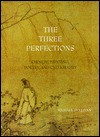 The Three Perfections: Chinese Painting, Poetry, and Calligraphy - Michael Sullivan