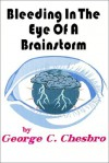Bleeding in the Eye of a Brainstorm (A Mongo Mystery, #13) - George C. Chesbro