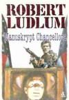 Manuskrypt Chancellora - Robert Ludlum