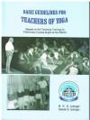 Basic Guidelines for Teachers of Yoga - B.K.S. Iyengar, Geeta S. Iyengar