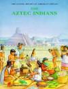 The Aztec Indians - Victoria Sherrow