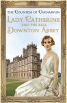 Lady Catherine and the Real Downton Abbey - Fiona, Countess of Carnarvon