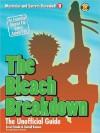 The Bleach Breakdown: The Unofficial Guide - Kazuhisa Fujie