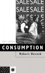 Consumption - Robert Bocock