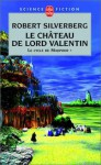 Le Château de Lord Valentin (Le cycle de Majipoor, #1) - Robert Silverberg