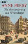 Die Verschwörung von Whitechapel. - Anne Perry