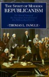 The Spirit of Modern Republicanism: The Moral Vision of the American Founders and the Philosophy of Locke - Thomas L. Pangle