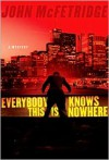 Everybody Knows This Is Nowhere - John McFetridge