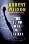 The Blind Man of Seville - Robert Wilson