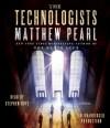 The Technologists (Audio) - Matthew Pearl, Stephen Hoye