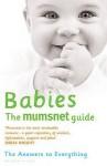 Babies: The Mumsnet Guide - Natasha Joffe, Carrie Longton, Justine Roberts