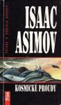 Kosmické proudy (Galaktické impérium, #3) - Isaac Asimov