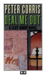 Deal Me Out: A Cliff Hardy Novel - Peter Corris