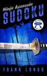 Ninja Assassin Sudoku: Blue Belt - Frank Longo