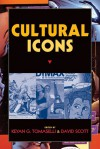 CULTURAL ICONS - Keyan G. Tomaselli, David Scott