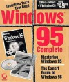 Windows 95 Complete: Includes Mastering Windows 95 and Expert Guide to Windows 95 with CD-ROM - Sybex, Robert Cowart, Mark Minasi
