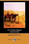 The Golden Magnet (Illustrated Edition) - George Manville Fenn