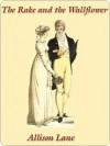 The Rake and the Wallflower (Signet Regency Romance) - Allison Lane