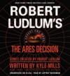 Robert Ludlum's(TM) The Ares Decision - Kyle Mills, Jeff Woodman