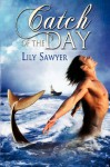 Catch of the Day - Lily Sawyer