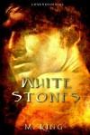 White Stones - M. King