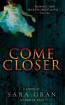 Come Closer - Sara Gran