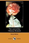 The Land of the Hibiscus Blossom (Dodo Press) - Hume Nisbet