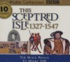 This Sceptred Isle: The Black Prince To Henry Viii 1327 1547 V. 3 (Bbc Radio Collection) - Christopher Lee, Anna Massey, Robert Powell
