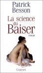 La Science Du Baiser - Patrick Besson
