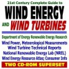 21st Century Complete Guide to Wind Energy and Wind Turbines, Wind Power, Wind Energy Resource Atlas, Meteorological Measurements, Technical Reports, ... Energy Lab NREL (Two CD-ROM Superset) - World Spaceflight News