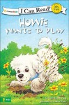 Howie Wants to Play (I Can Read! / Howie Series) - Sara Henderson