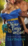 Never Entice an Earl - Lily Dalton