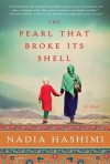 The Pearl that Broke Its Shell: A Novel - Nadia Hashimi