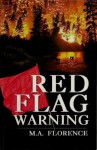 Red Flag Warning - Melanie Florence