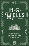 Complete Short Story Omnibus - H.G. Wells