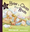 How to Clean Your Room - Eileen Spinelli, David Leonard