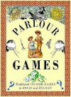 Parlor Games: Traditional Indoor Games to Amuse and Delight - Lorenz Books, Ivan Hissey